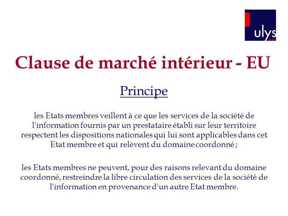 Clause de marché intérieur - EU Principe les Etats membres veillent à ce que les services de la société de l'information fournis par un prestataire ét