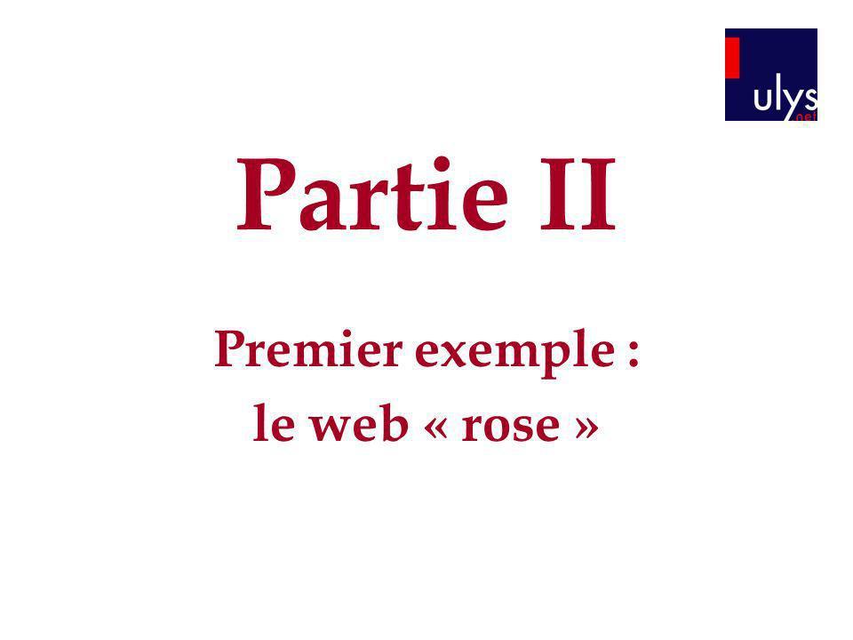 Partie II Premier exemple : le web « rose »