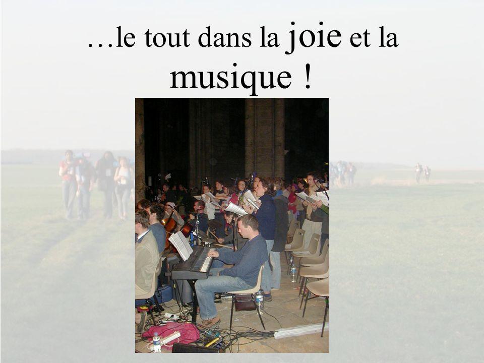 …le tout dans la joie et la musique !