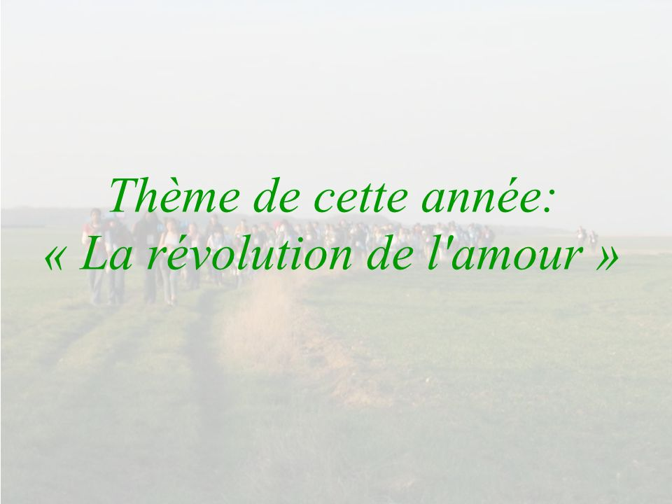 Thème de cette année: « La révolution de l amour »