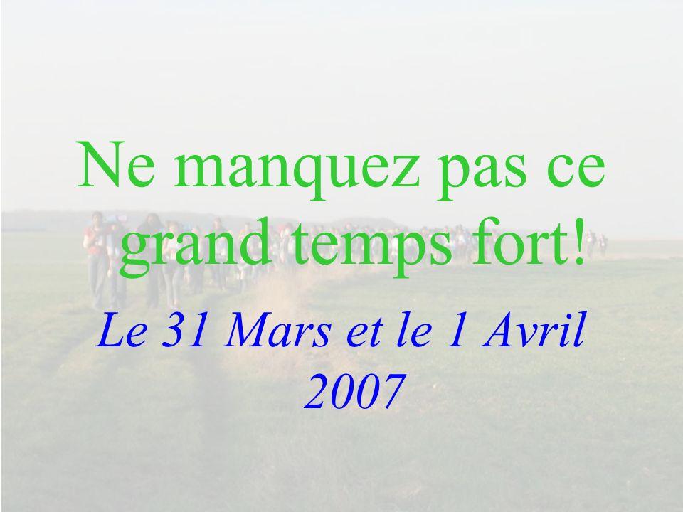 Ne manquez pas ce grand temps fort! Le 31 Mars et le 1 Avril 2007