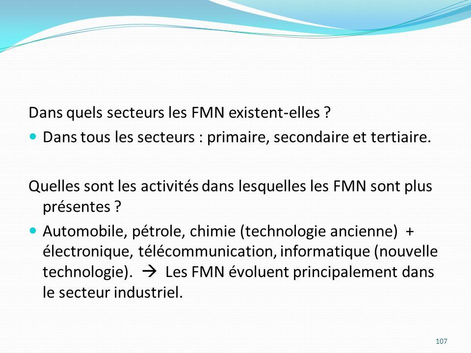 Dans quels secteurs les FMN existent-elles ? Dans tous les secteurs : primaire, secondaire et tertiaire. Quelles sont les activités dans lesquelles le