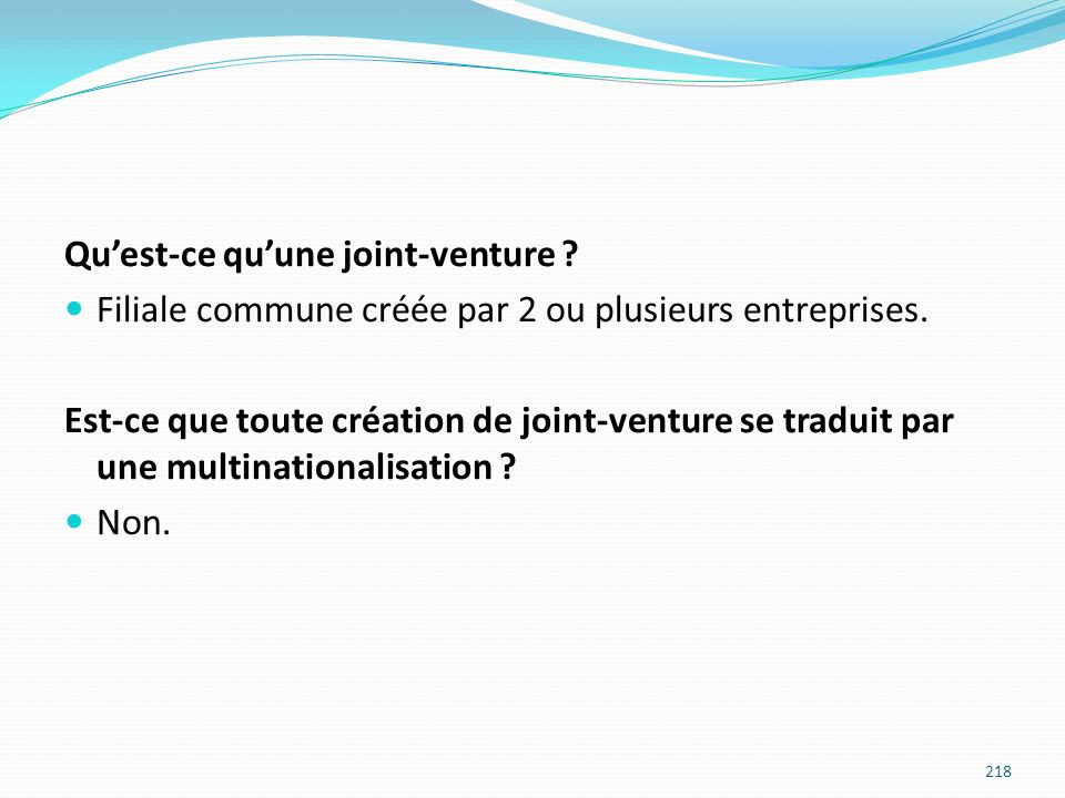 Quest-ce quune joint-venture ? Filiale commune créée par 2 ou plusieurs entreprises. Est-ce que toute création de joint-venture se traduit par une mul