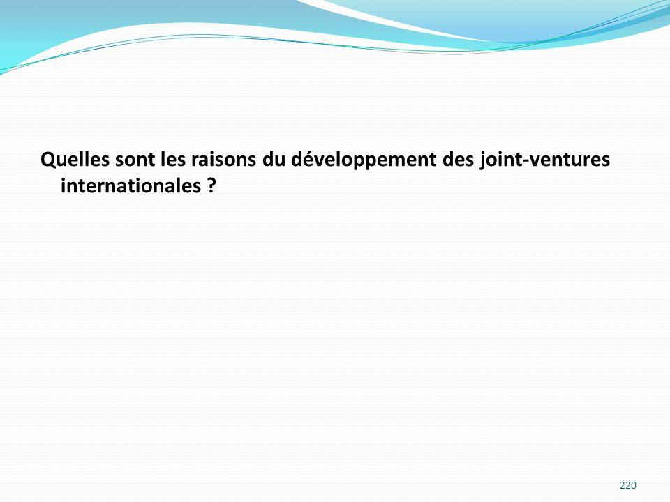 Quelles sont les raisons du développement des joint-ventures internationales ? 220