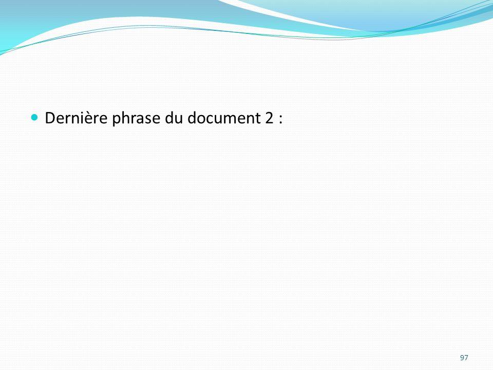 Dernière phrase du document 2 : 97