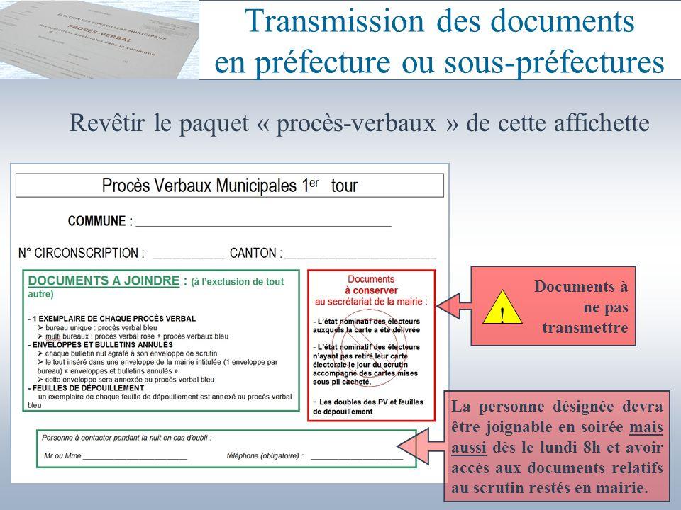 Transmission des documents en préfecture ou sous-préfectures Revêtir le paquet « procès-verbaux » de cette affichette La personne désignée devra être