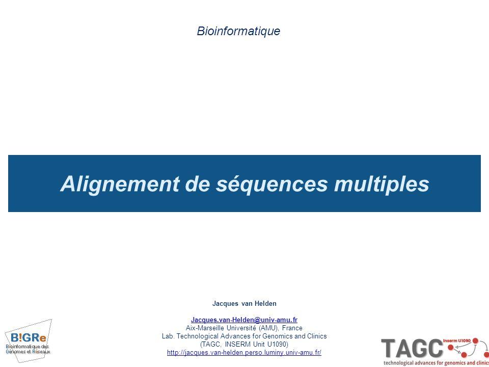Alignement de séquences multiples Bioinformatique Jacques van Helden Jacques.van-Helden@univ-amu.fr Aix-Marseille Université (AMU), France Lab. Techno