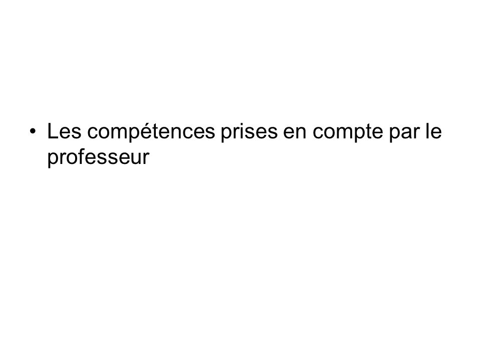 Les compétences prises en compte par le professeur