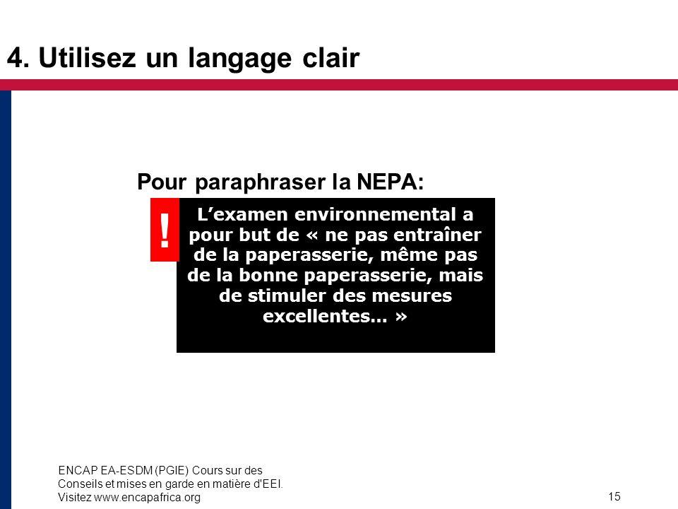 ENCAP EA-ESDM (PGIE) Cours sur des Conseils et mises en garde en matière d'EEI. Visitez www.encapafrica.org 15 Pour paraphraser la NEPA: Lexamen envir