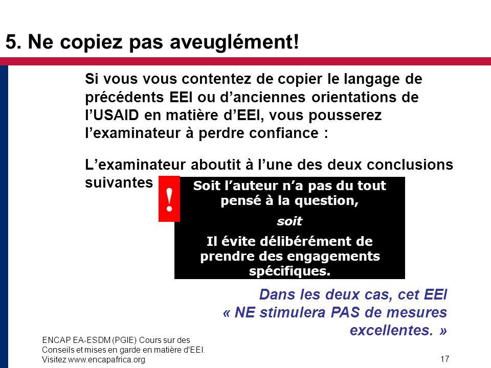 ENCAP EA-ESDM (PGIE) Cours sur des Conseils et mises en garde en matière d'EEI. Visitez www.encapafrica.org 17 Si vous vous contentez de copier le lan