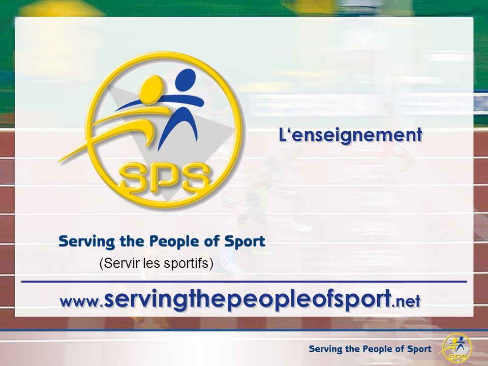 www. servingthepeopleofsport.net Lenseignement (Servir les sportifs)