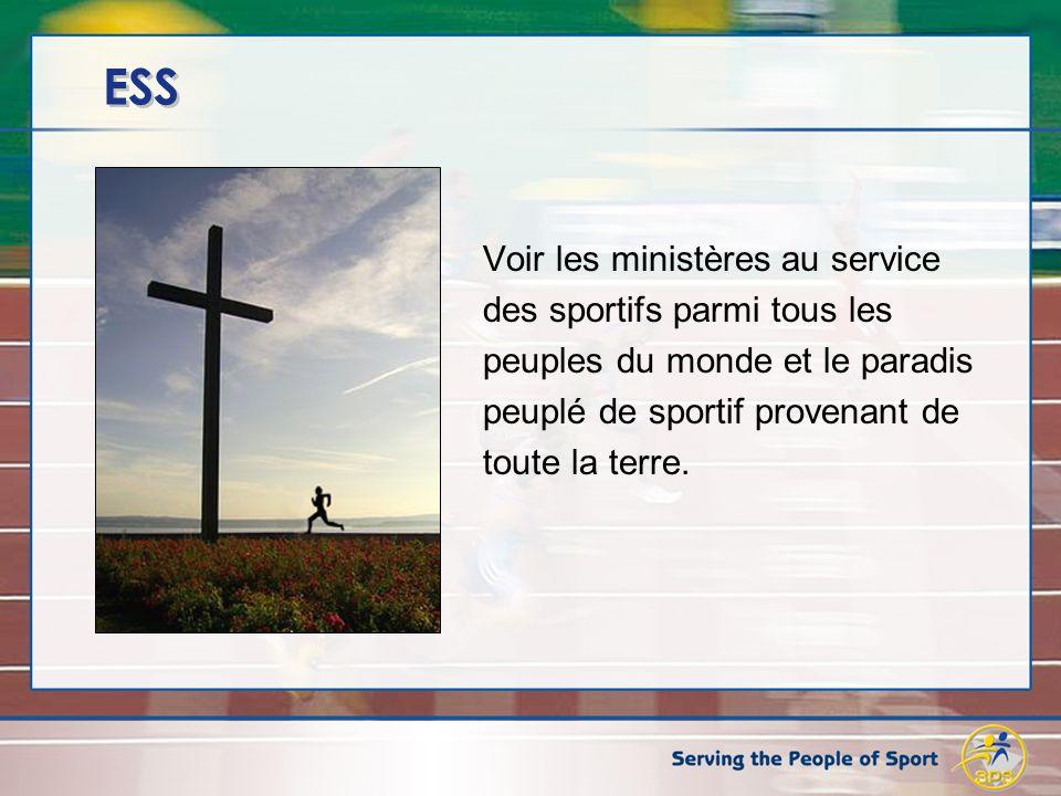 ESS Voir les ministères au service des sportifs parmi tous les peuples du monde et le paradis peuplé de sportif provenant de toute la terre.