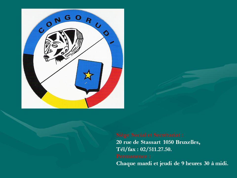 Siège Social et Secrétariat : 20 rue de Stassart 1050 Bruxelles, Tél/fax : 02/511.27.50. Permanence : Chaque mardi et jeudi de 9 heures 30 à midi.