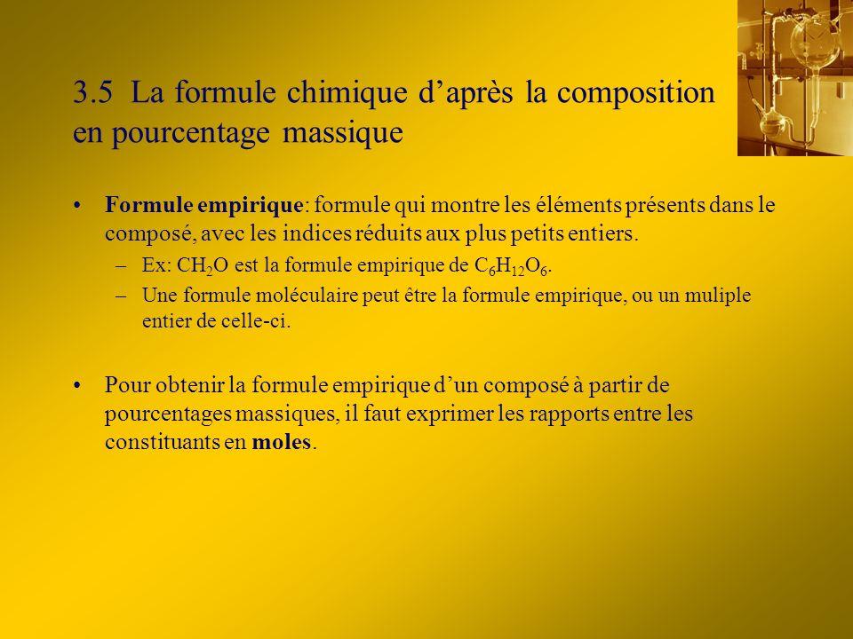 3.5 La formule chimique daprès la composition en pourcentage massique Formule empirique: formule qui montre les éléments présents dans le composé, ave
