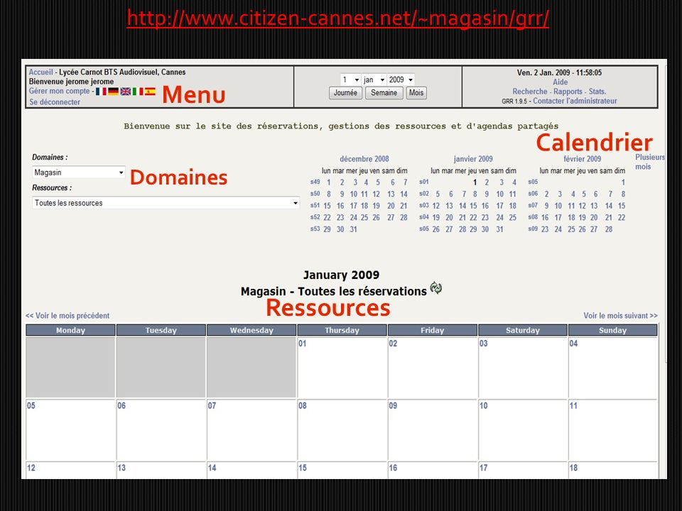 Menu Domaines Ressources Calendrier http://www.citizen-cannes.net/~magasin/grr/