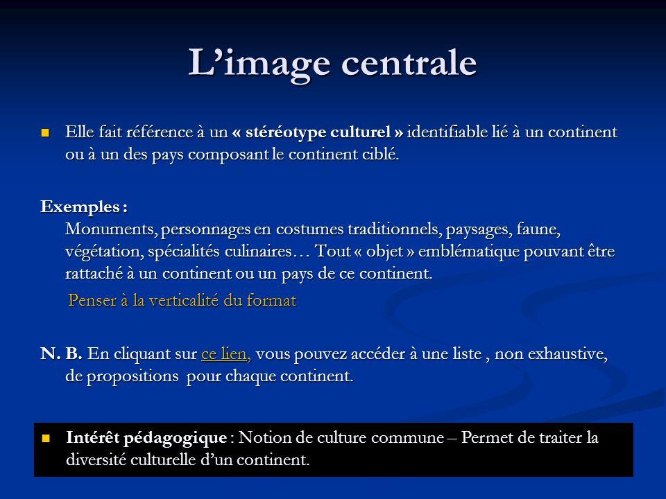 Limage centrale Elle fait référence à un « stéréotype culturel » identifiable lié à un continent ou à un des pays composant le continent ciblé. Elle f