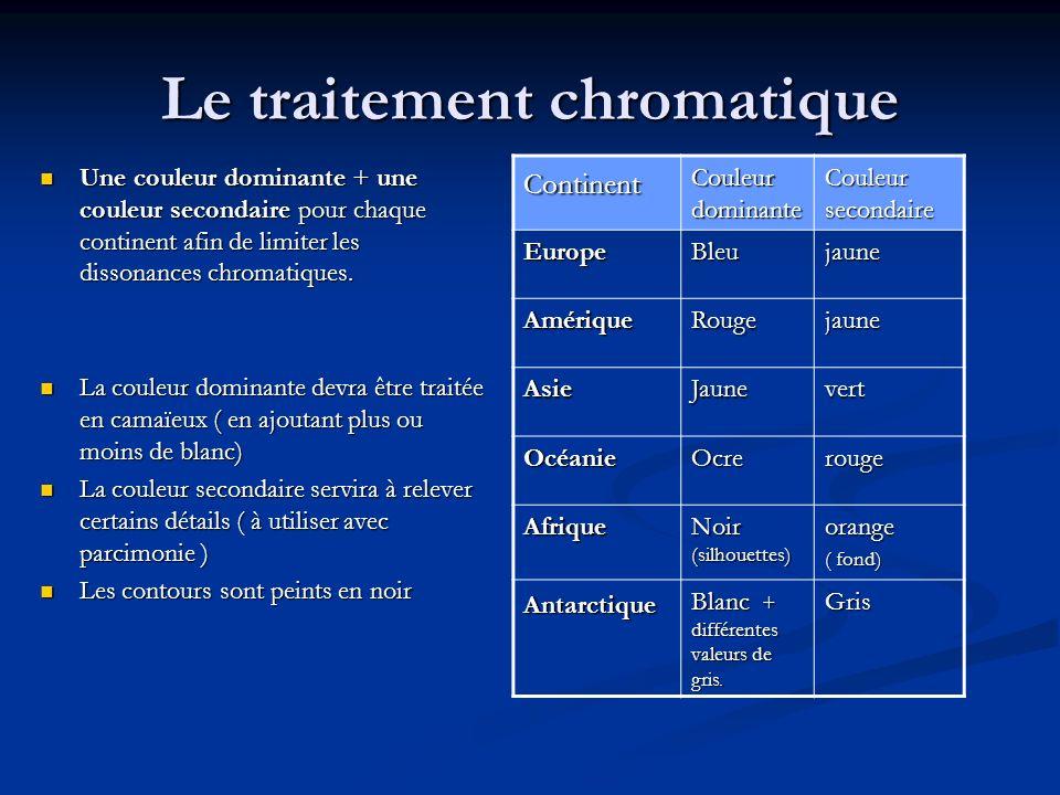 Le traitement chromatique Une couleur dominante + une couleur secondaire pour chaque continent afin de limiter les dissonances chromatiques. Une coule