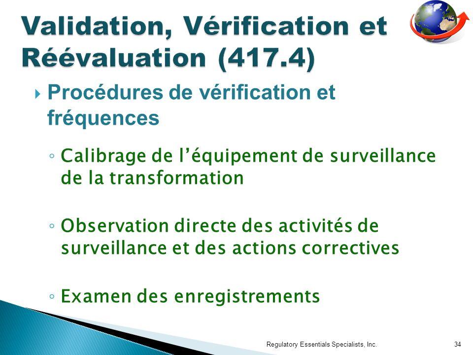 Procédures de vérification et fréquences Calibrage de léquipement de surveillance de la transformation Observation directe des activités de surveillance et des actions correctives Examen des enregistrements Regulatory Essentials Specialists, Inc.34