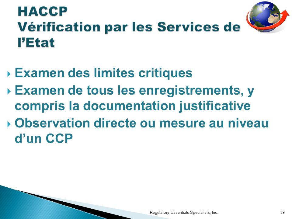 Examen des limites critiques Examen de tous les enregistrements, y compris la documentation justificative Observation directe ou mesure au niveau dun CCP Regulatory Essentials Specialists, Inc.39