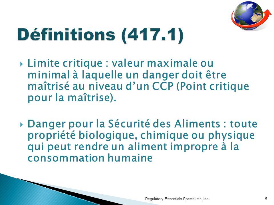 Limite critique : valeur maximale ou minimal à laquelle un danger doit être maîtrisé au niveau dun CCP (Point critique pour la maîtrise).