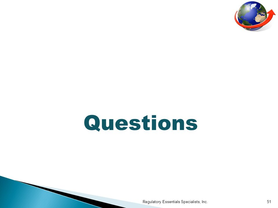 Questions Regulatory Essentials Specialists, Inc.51