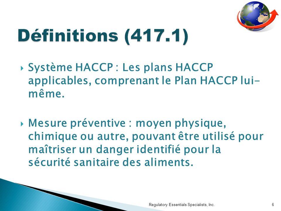 Système HACCP : Les plans HACCP applicables, comprenant le Plan HACCP lui- même.