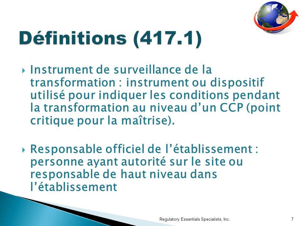 Instrument de surveillance de la transformation : instrument ou dispositif utilisé pour indiquer les conditions pendant la transformation au niveau dun CCP (point critique pour la maîtrise).