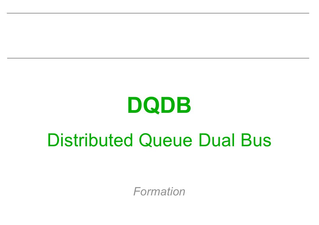 DQDB CIN ST MANDRIER L interconnexion des LAN par des réseaux métropolitains permet l extension du partage de ressources informatiques par les utilisateurs.