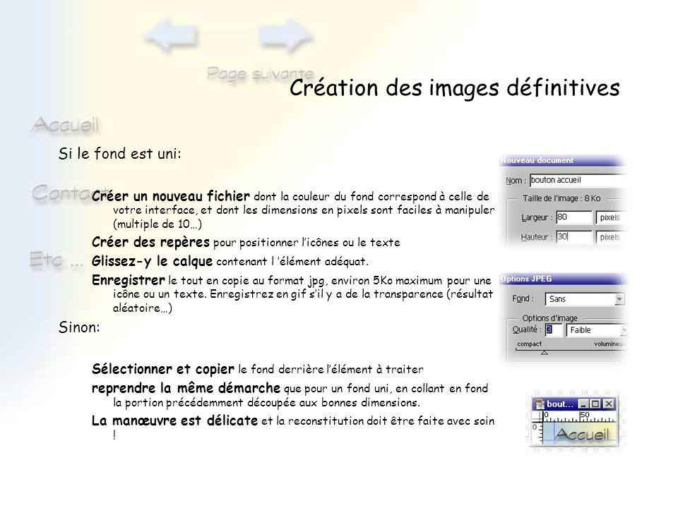 Création des images définitives Si le fond est uni: Créer un nouveau fichier dont la couleur du fond correspond à celle de votre interface, et dont le