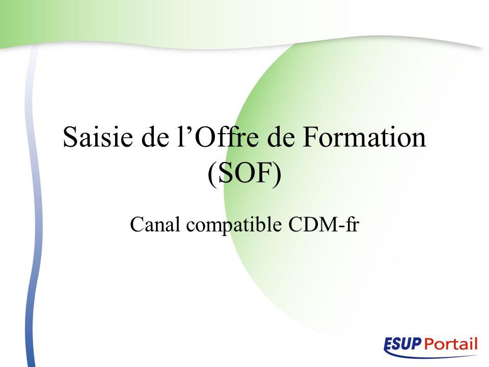 Saisie de lOffre de Formation (SOF) Canal compatible CDM-fr