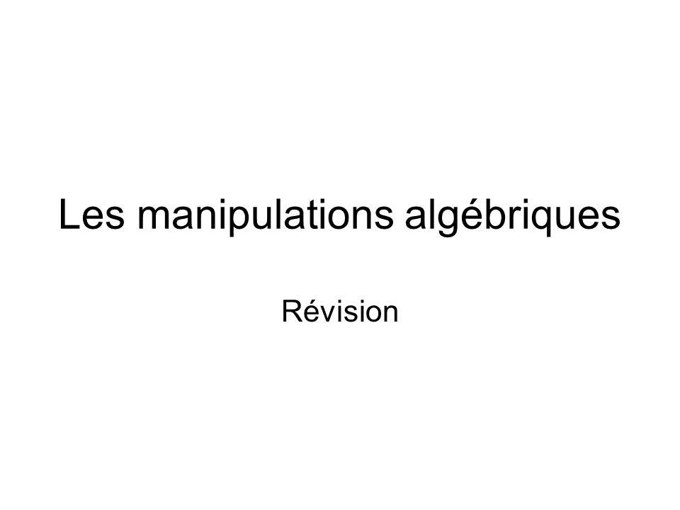 Les manipulations algébriques Révision