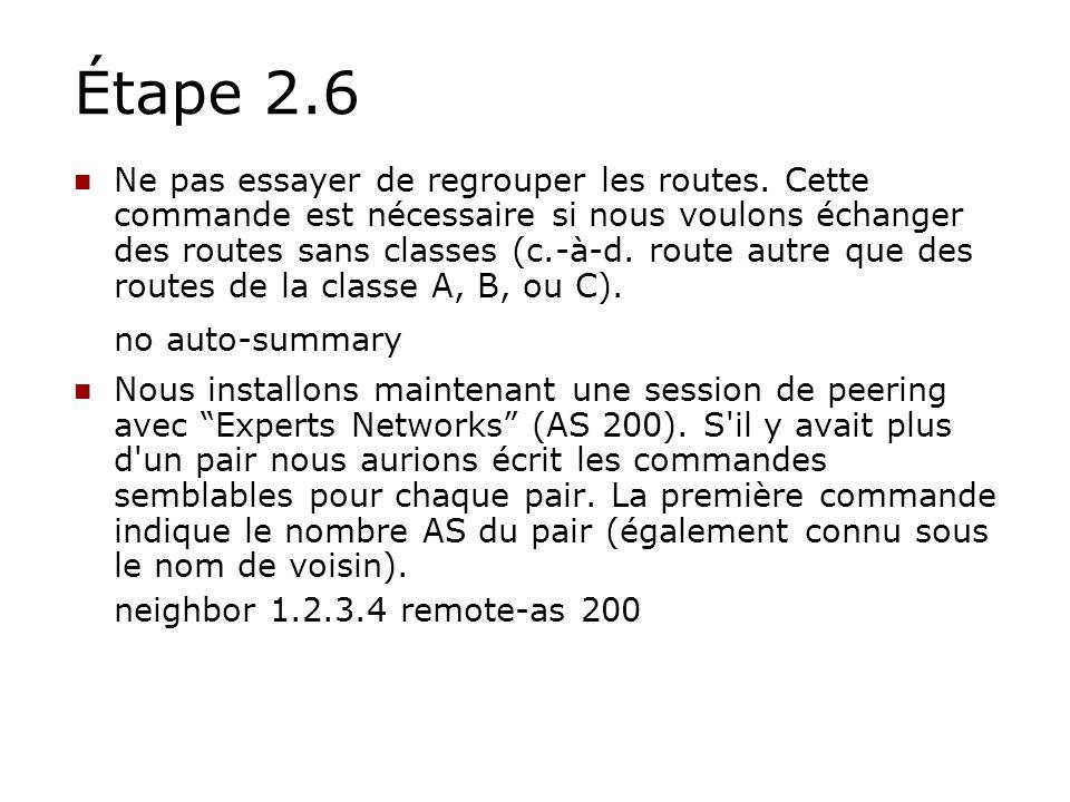 Étape 2.6 Ne pas essayer de regrouper les routes. Cette commande est nécessaire si nous voulons échanger des routes sans classes (c.-à-d. route autre