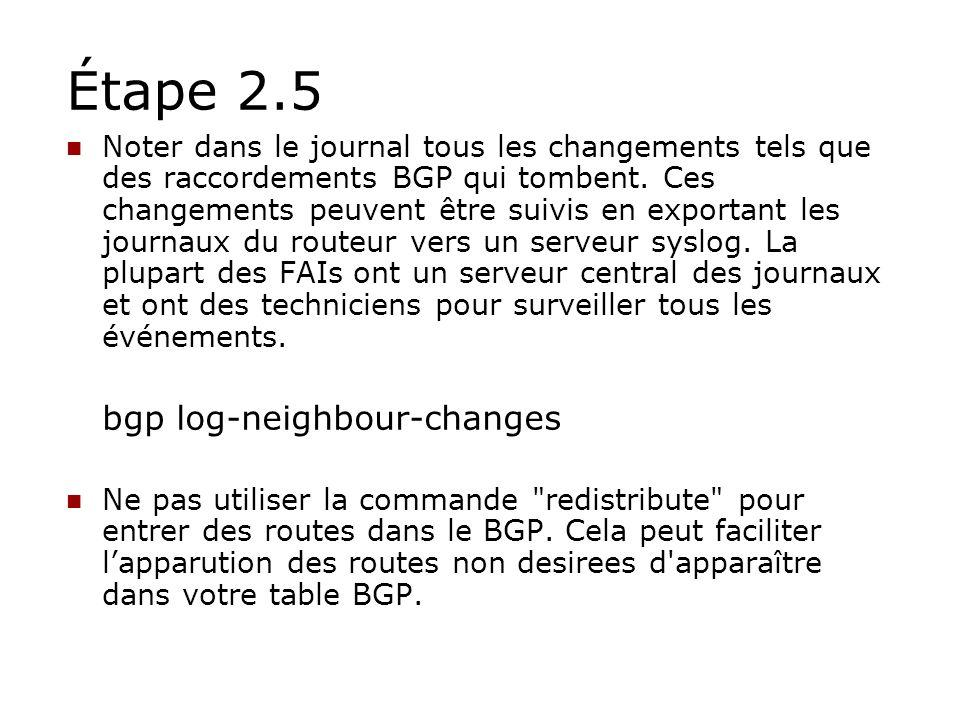 Étape 2.5 Noter dans le journal tous les changements tels que des raccordements BGP qui tombent. Ces changements peuvent être suivis en exportant les