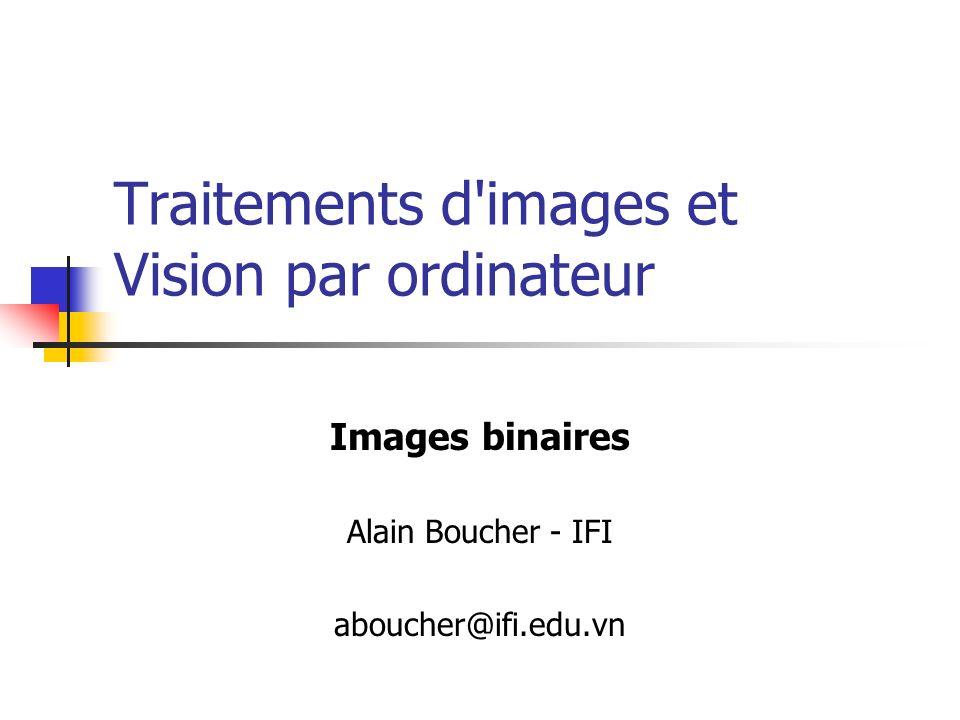 Vision par ordinateur - Alain Boucher12 Etiquetages de composantes connexes 11122 1113 Premier parcours de limage Pour chaque pixel dune région, on lui affecte soit la plus petite étiquette parmi ses voisins haut et gauche soit une nouvelle étiquette.