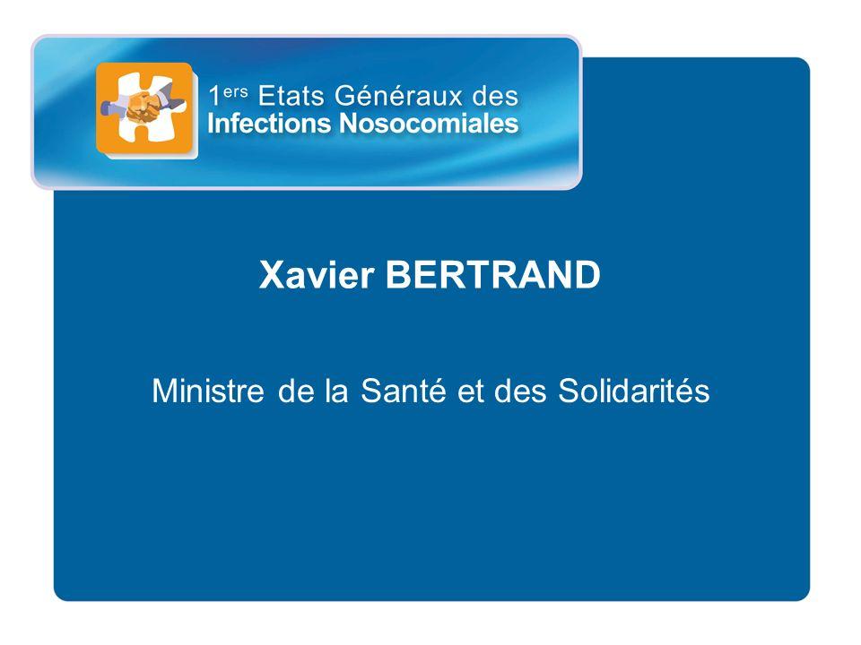 Xavier BERTRAND Ministre de la Santé et des Solidarités