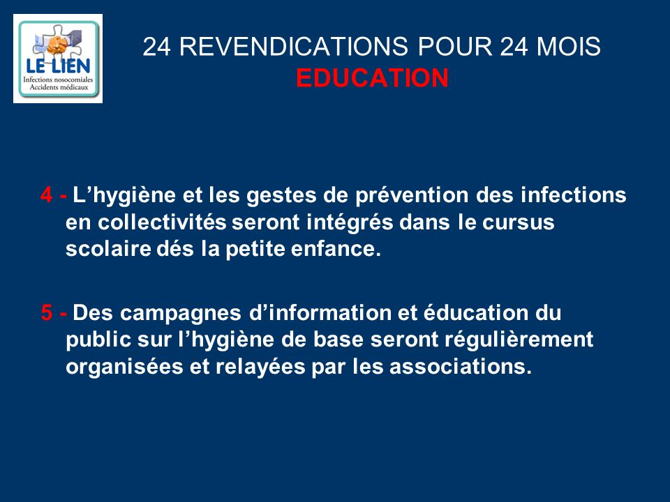 24 REVENDICATIONS POUR 24 MOIS EDUCATION 4 - Lhygiène et les gestes de prévention des infections en collectivités seront intégrés dans le cursus scolaire dés la petite enfance.