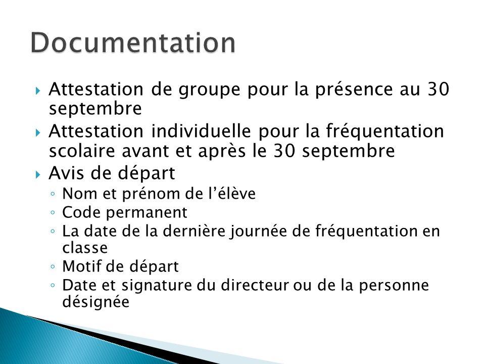 Attestation de groupe pour la présence au 30 septembre Attestation individuelle pour la fréquentation scolaire avant et après le 30 septembre Avis de