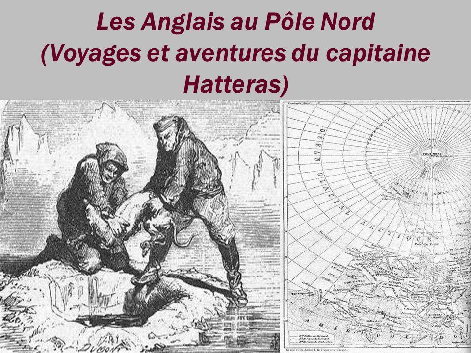 Les Anglais au Pôle Nord (Voyages et aventures du capitaine Hatteras)