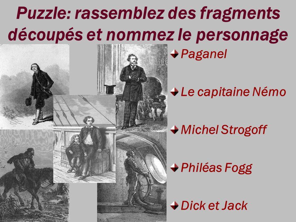 Puzzle: rassemblez des fragments découpés et nommez le personnage Paganel Le capitaine Némo Michel Strogoff Philéas Fogg Dick et Jack