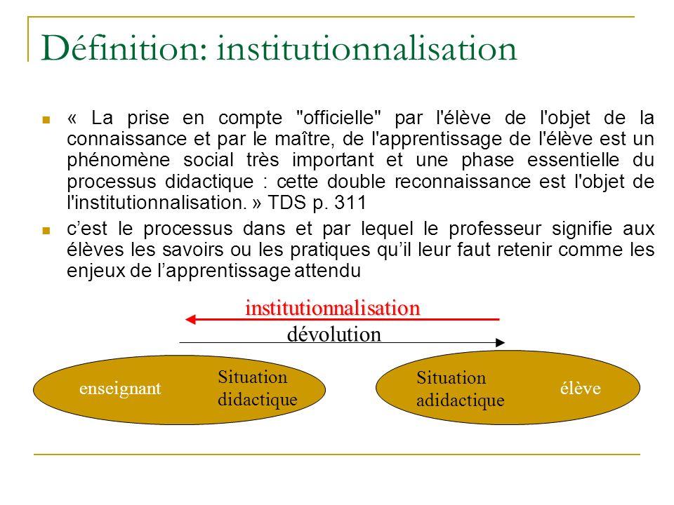 Définition: institutionnalisation « La prise en compte