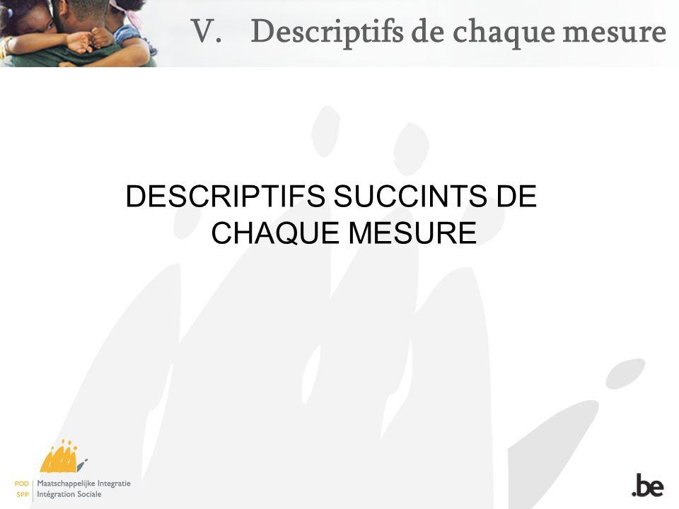 V.Descriptifs de chaque mesure DESCRIPTIFS SUCCINTS DE CHAQUE MESURE