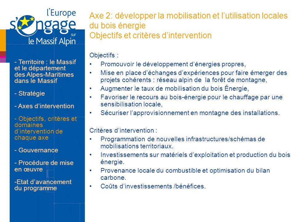 Axe 2: développer la mobilisation et lutilisation locales du bois énergie Objectifs et critères dintervention Objectifs : Promouvoir le développement