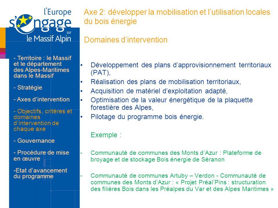Axe 2: développer la mobilisation et lutilisation locales du bois énergie Domaines dintervention Développement des plans dapprovisionnement territoria