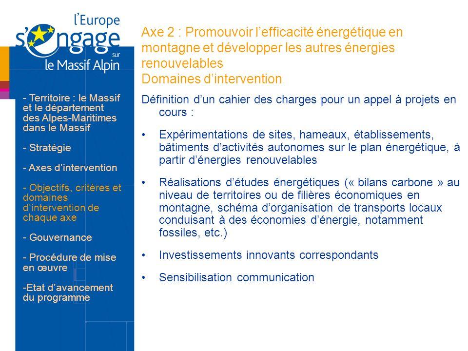 Axe 2 : Promouvoir lefficacité énergétique en montagne et développer les autres énergies renouvelables Domaines dintervention Définition dun cahier de