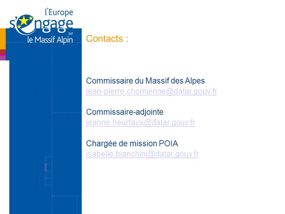 Contacts : Commissaire du Massif des Alpes jean-pierre.chomienne@datar.gouv.fr Commissaire-adjointe jeanne.heurtaux@datar.gouv.fr Chargée de mission P