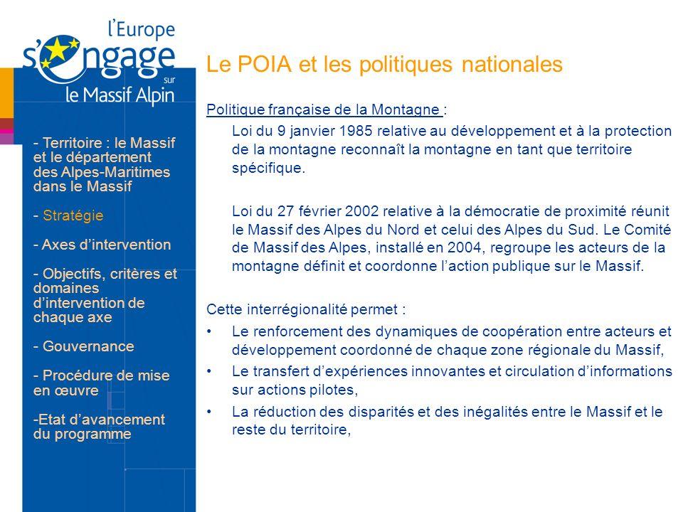 Le POIA et les politiques nationales Politique française de la Montagne : Loi du 9 janvier 1985 relative au développement et à la protection de la mon