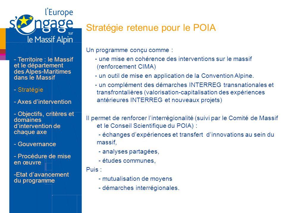 Stratégie retenue pour le POIA Un programme conçu comme : - une mise en cohérence des interventions sur le massif (renforcement CIMA) - un outil de mi
