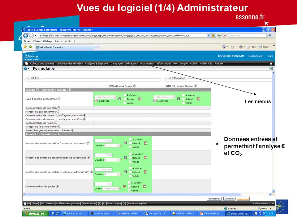 Vues du logiciel (1/4) Administrateur Les menus Données entrées et permettant lanalyse et CO 2