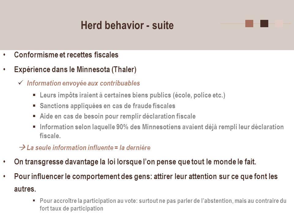 16 Herd behavior - suite Conformisme et recettes fiscales Expérience dans le Minnesota (Thaler) Information envoyée aux contribuables Leurs impôts ira