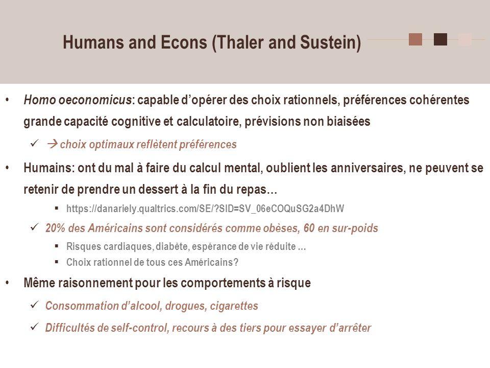 7 Humans and Econs (Thaler and Sustein) Homo oeconomicus : capable dopérer des choix rationnels, préférences cohérentes grande capacité cognitive et c